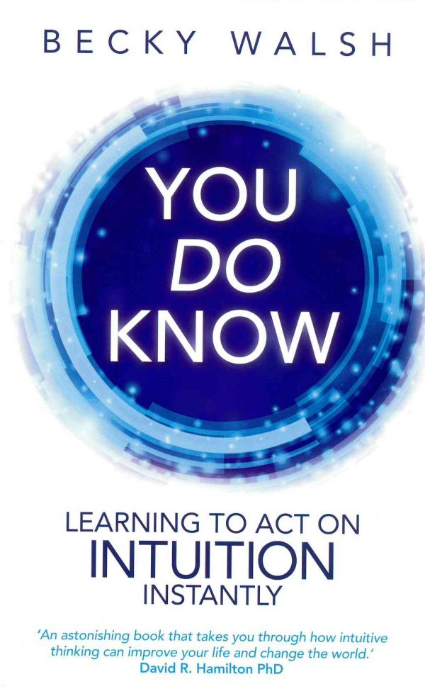 Walsh, Becky - You Do Know. Learning to act on Intuition